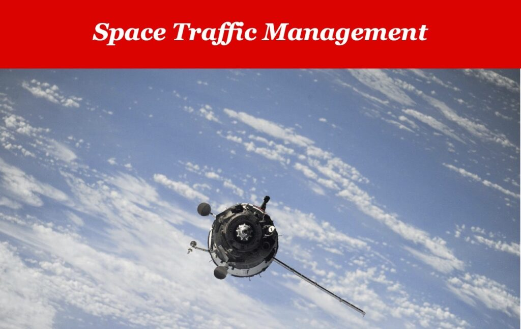 """National Academy of Public Administration (""""NAPA"""") released the Space Traffic Management Report"""